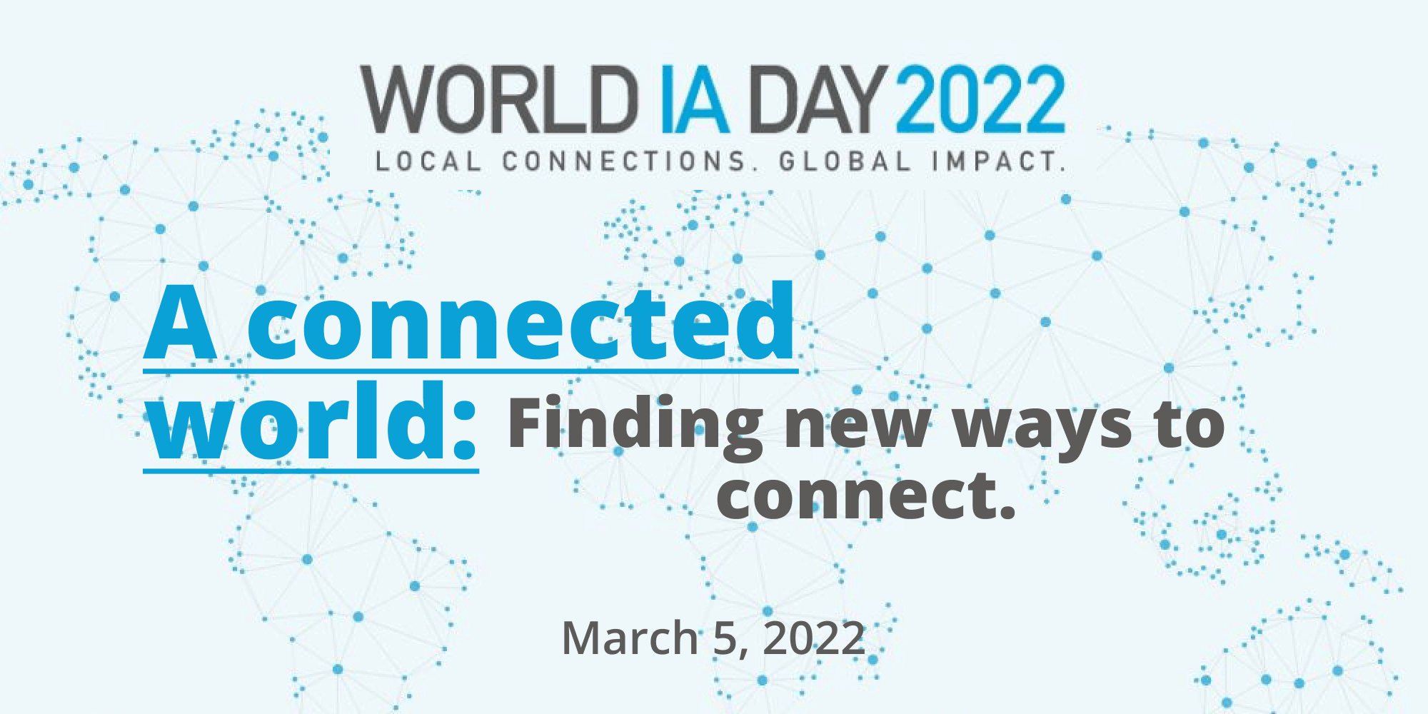 """World Information Architecture Day 2022: """"A connected world: Finding new ways to connect."""""""